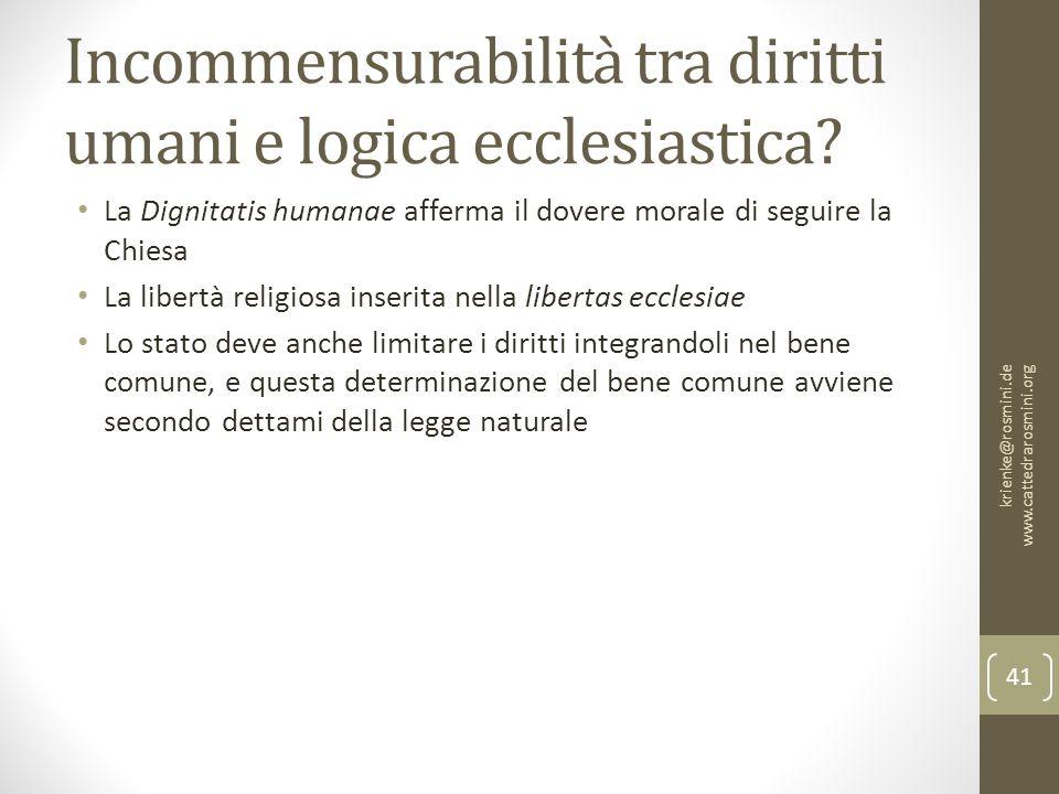 Incommensurabilità tra diritti umani e logica ecclesiastica? La Dignitatis humanae afferma il dovere morale di seguire la Chiesa La libertà religiosa