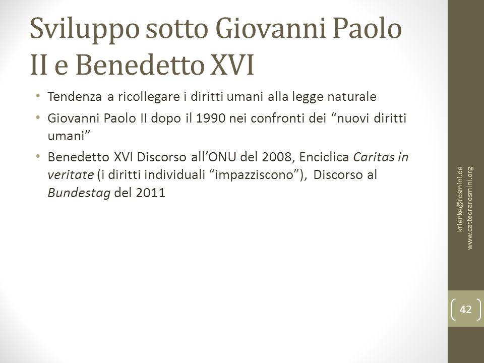 Sviluppo sotto Giovanni Paolo II e Benedetto XVI Tendenza a ricollegare i diritti umani alla legge naturale Giovanni Paolo II dopo il 1990 nei confron