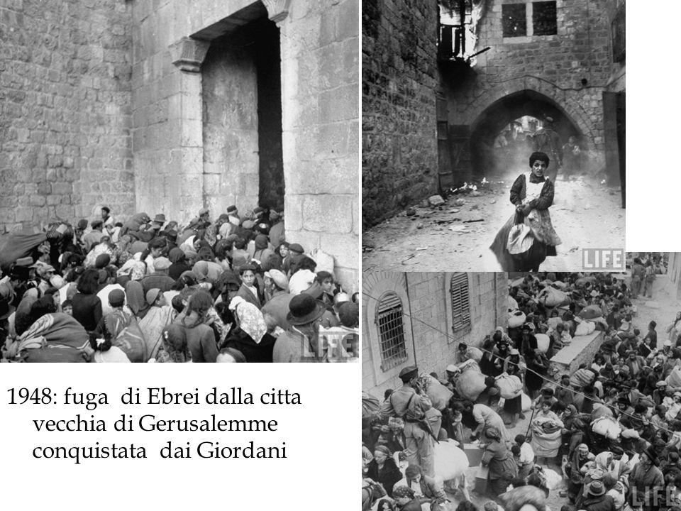 1948: fuga di Ebrei dalla citta vecchia di Gerusalemme conquistata dai Giordani