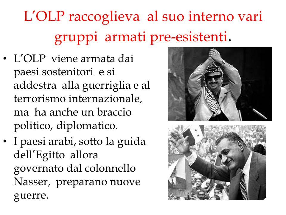 L'OLP raccoglieva al suo interno vari gruppi armati pre-esistenti. L'OLP viene armata dai paesi sostenitori e si addestra alla guerriglia e al terrori