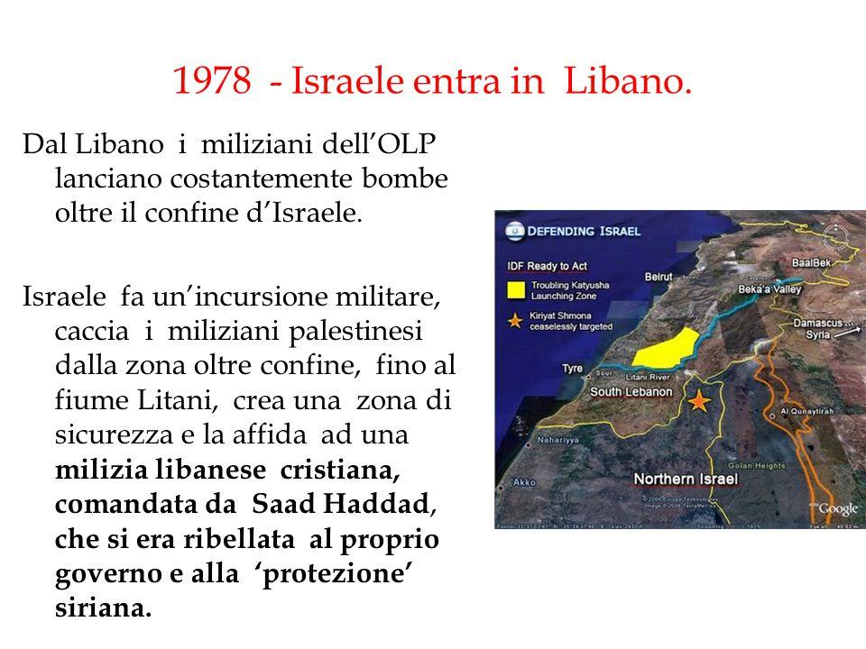 1978 - Israele entra in Libano. Dal Libano i miliziani dell'OLP lanciano costantemente bombe oltre il confine d'Israele. Israele fa un'incursione mili