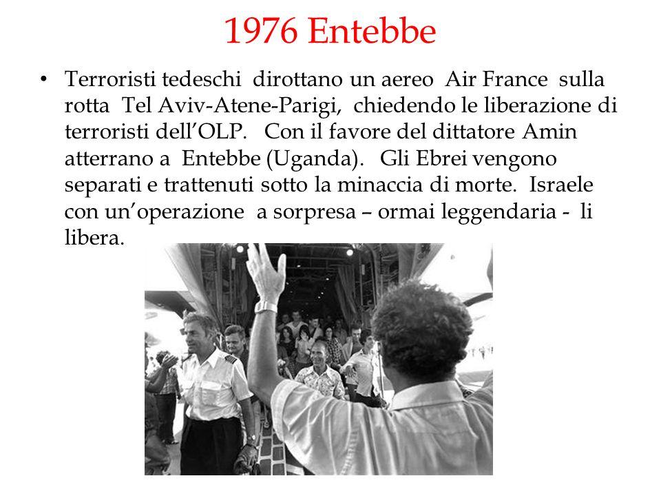 1976 Entebbe Terroristi tedeschi dirottano un aereo Air France sulla rotta Tel Aviv-Atene-Parigi, chiedendo le liberazione di terroristi dell'OLP. Con