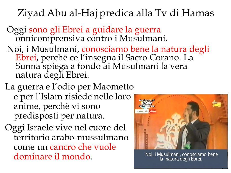 Ziyad Abu al-Haj predica alla Tv di Hamas Oggi sono gli Ebrei a guidare la guerra onnicomprensiva contro i Musulmani. Noi, i Musulmani, conosciamo ben