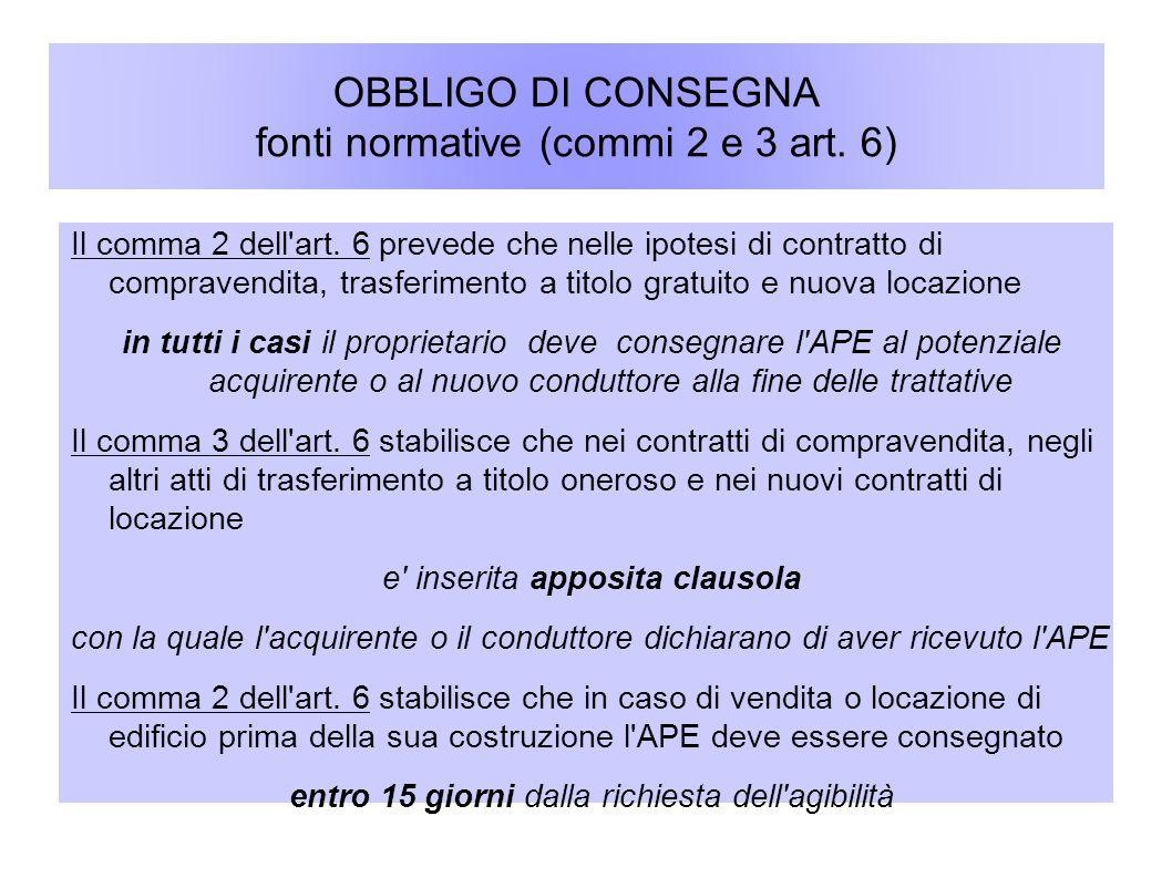 OBBLIGO DI CONSEGNA fonti normative (commi 2 e 3 art. 6) Il comma 2 dell'art. 6 prevede che nelle ipotesi di contratto di compravendita, trasferimento