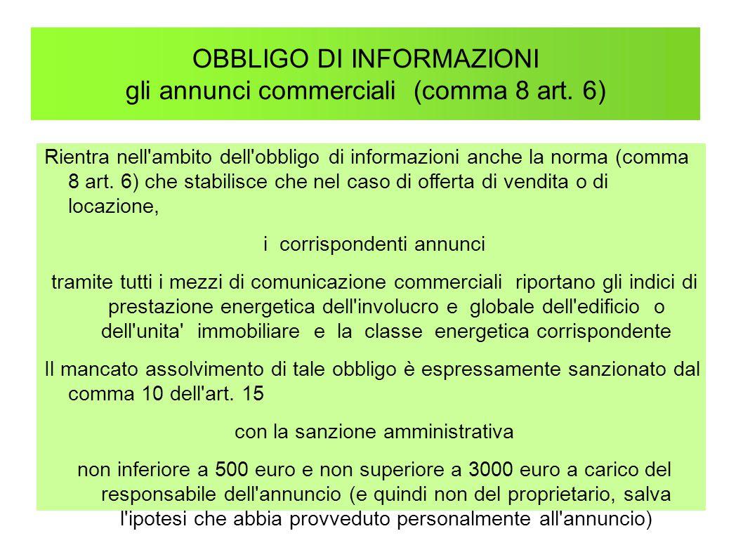 OBBLIGO DI INFORMAZIONI gli annunci commerciali (comma 8 art. 6) Rientra nell'ambito dell'obbligo di informazioni anche la norma (comma 8 art. 6) che