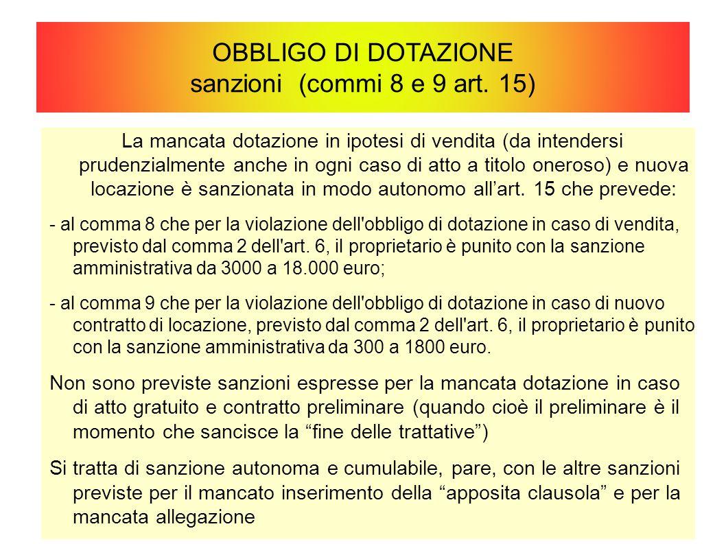 OBBLIGO DI DOTAZIONE sanzioni (commi 8 e 9 art. 15) La mancata dotazione in ipotesi di vendita (da intendersi prudenzialmente anche in ogni caso di at