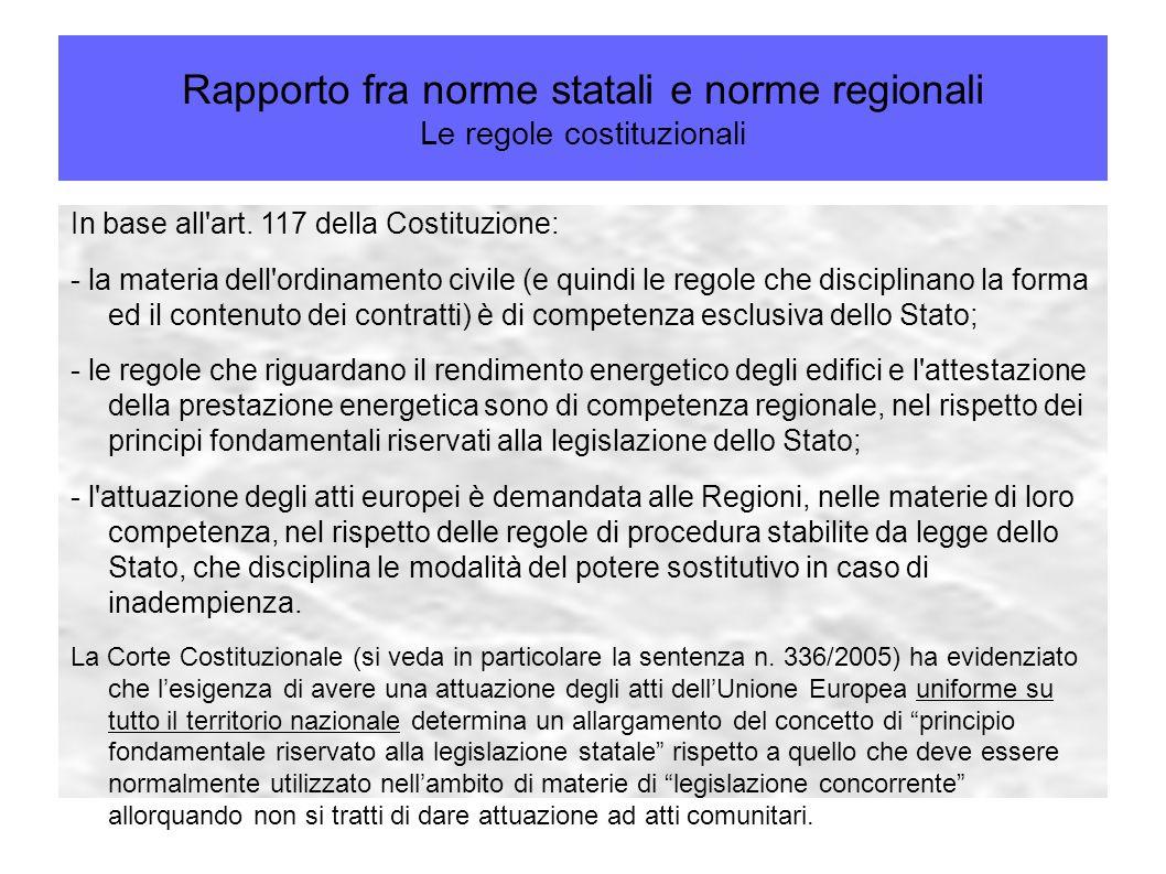 Rapporto fra norme statali e norme regionali Le regole costituzionali In base all'art. 117 della Costituzione: - la materia dell'ordinamento civile (e