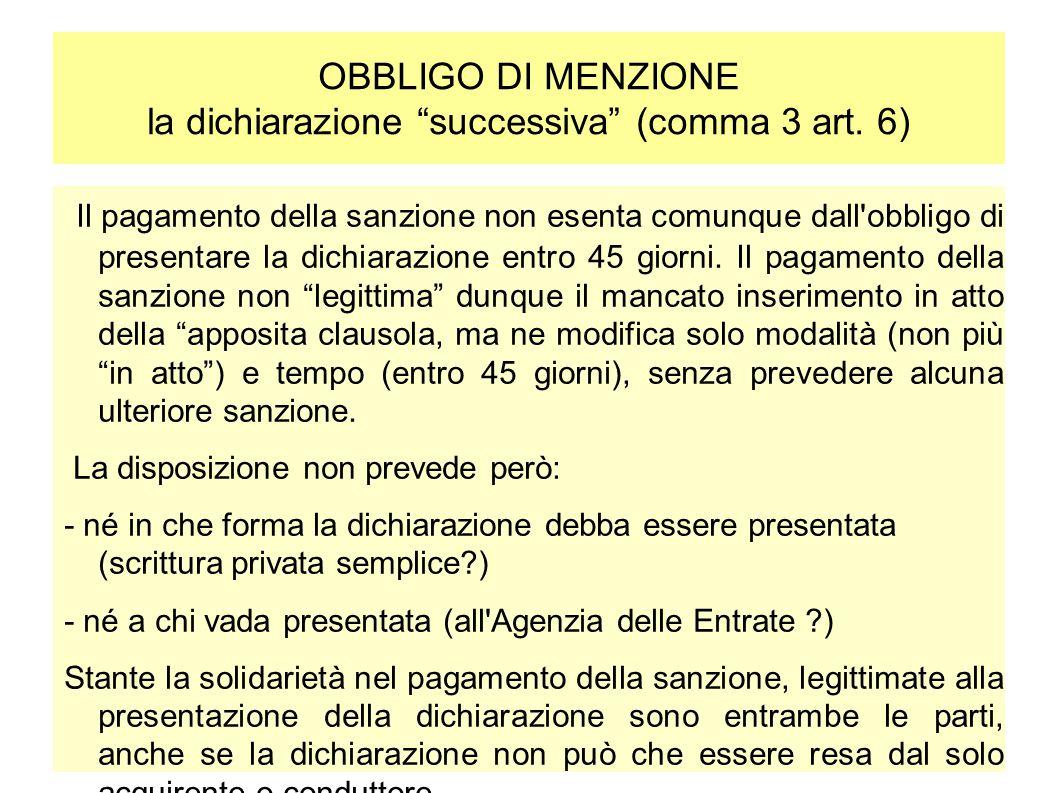 """OBBLIGO DI MENZIONE la dichiarazione """"successiva"""" (comma 3 art. 6) Il pagamento della sanzione non esenta comunque dall'obbligo di presentare la dichi"""