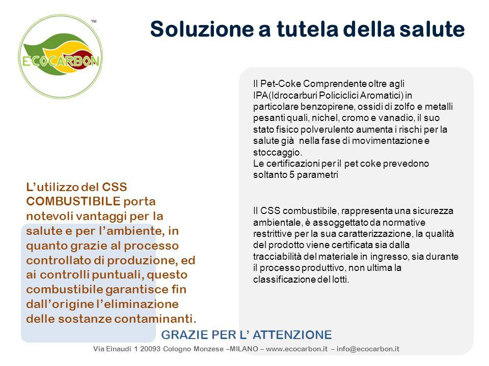 Via Einaudi 1 20093 Cologno Monzese –MILANO – www.ecocarbon.it – info@ecocarbon.it Soluzione a tutela della salute L'utilizzo del CSS COMBUSTIBILE por