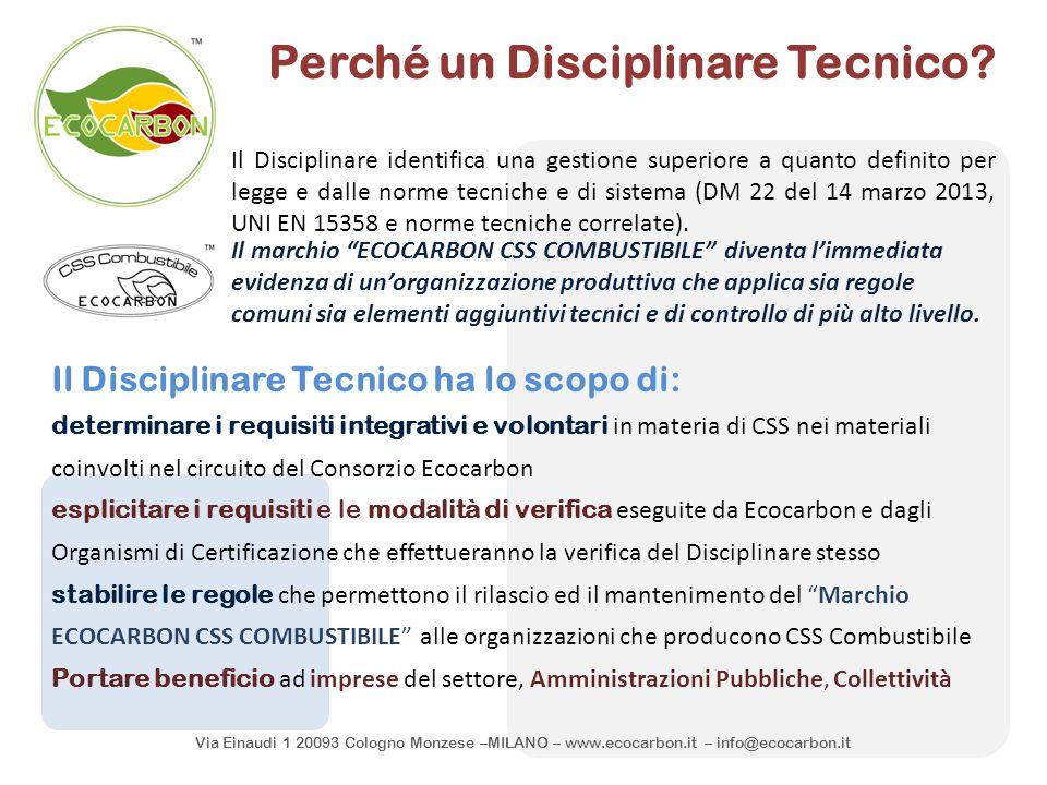 Via Einaudi 1 20093 Cologno Monzese –MILANO – www.ecocarbon.it – info@ecocarbon.it Il Disciplinare identifica una gestione superiore a quanto definito