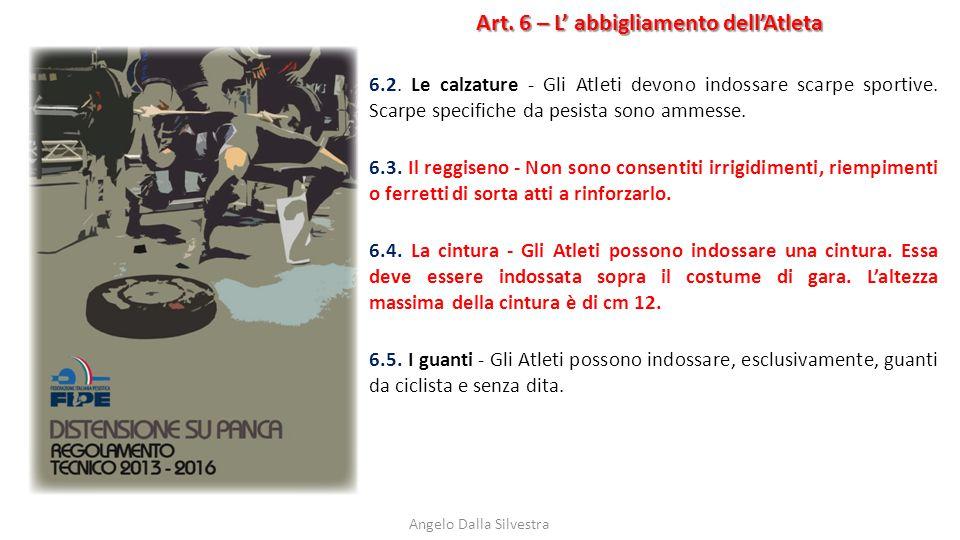Art. 6 – L' abbigliamento dell'Atleta Angelo Dalla Silvestra 6.2. Le calzature - Gli Atleti devono indossare scarpe sportive. Scarpe specifiche da pes