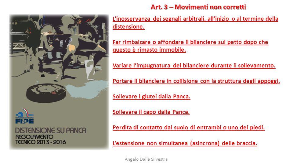 Art. 3 – Movimenti non corretti Angelo Dalla Silvestra L'inosservanza dei segnali arbitrali, all'inizio o al termine della distensione. Far rimbalzare