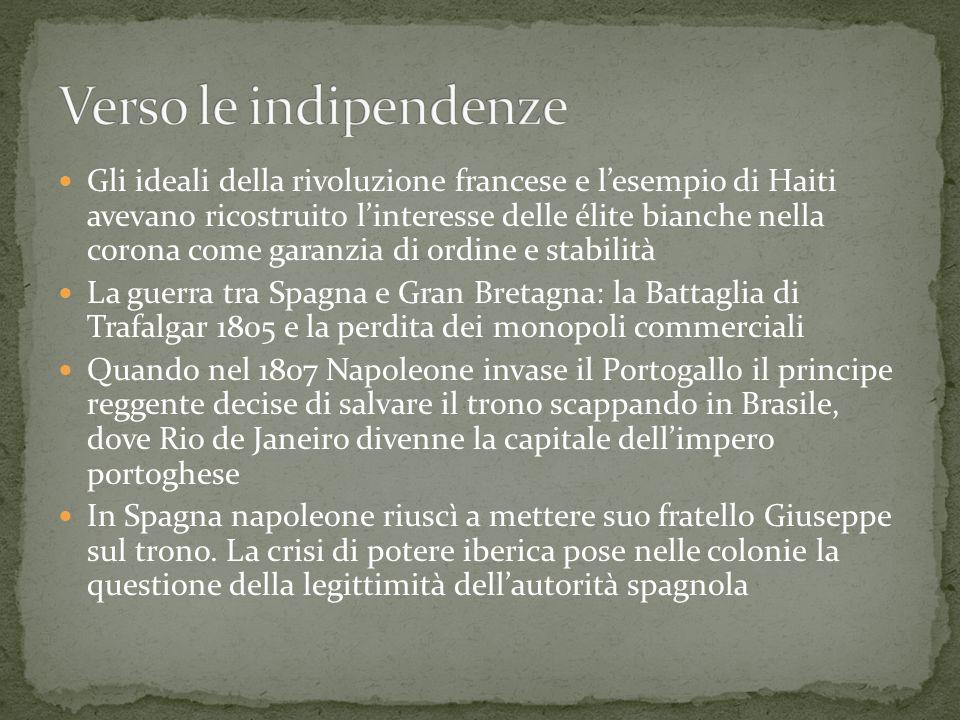 Gli ideali della rivoluzione francese e l'esempio di Haiti avevano ricostruito l'interesse delle élite bianche nella corona come garanzia di ordine e
