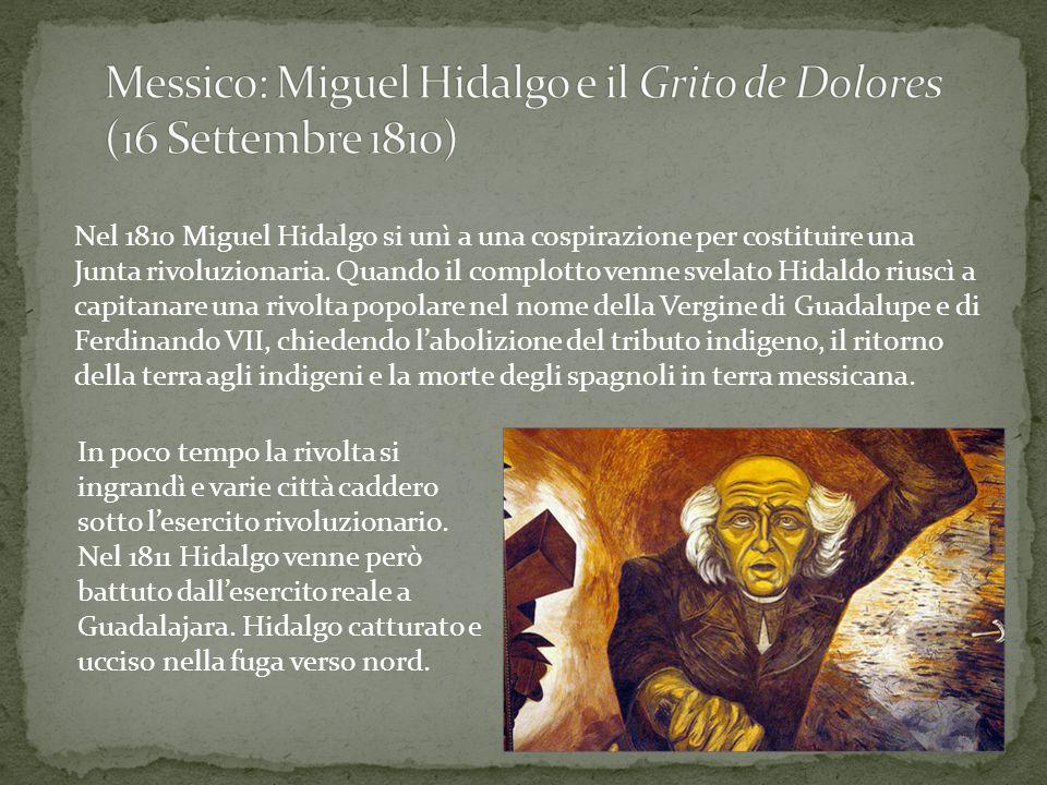 Nel 1810 Miguel Hidalgo si unì a una cospirazione per costituire una Junta rivoluzionaria. Quando il complotto venne svelato Hidaldo riuscì a capitana