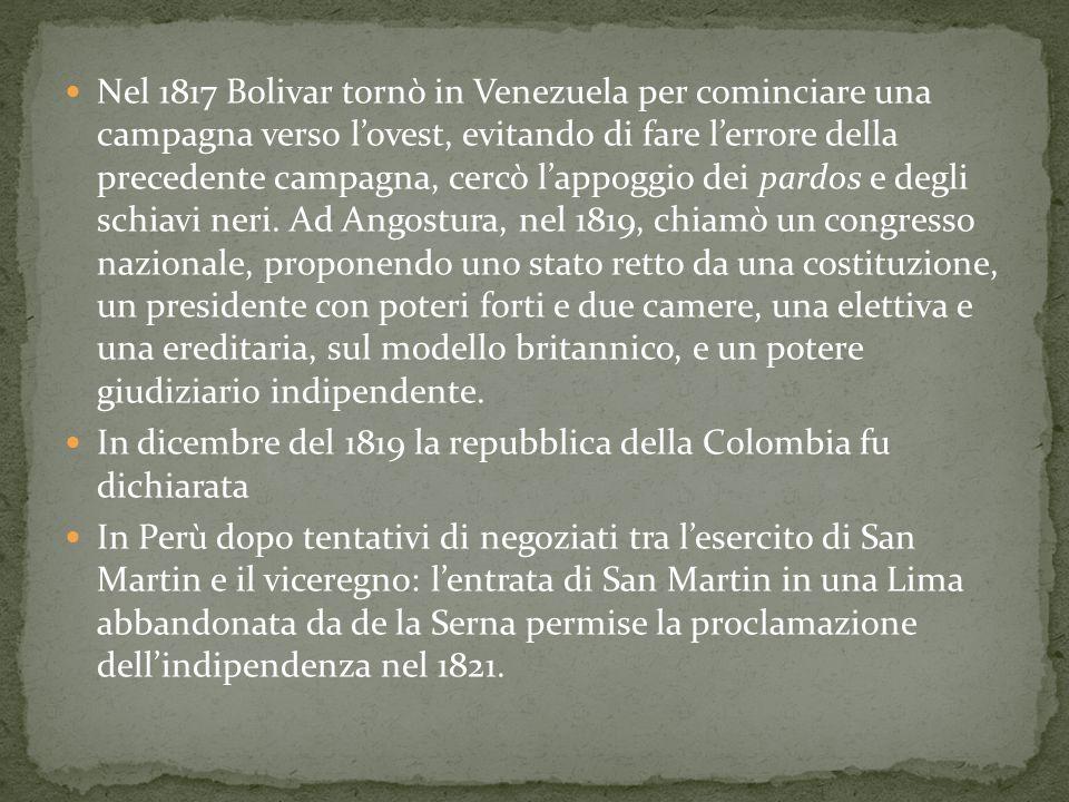 Nel 1817 Bolivar tornò in Venezuela per cominciare una campagna verso l'ovest, evitando di fare l'errore della precedente campagna, cercò l'appoggio d
