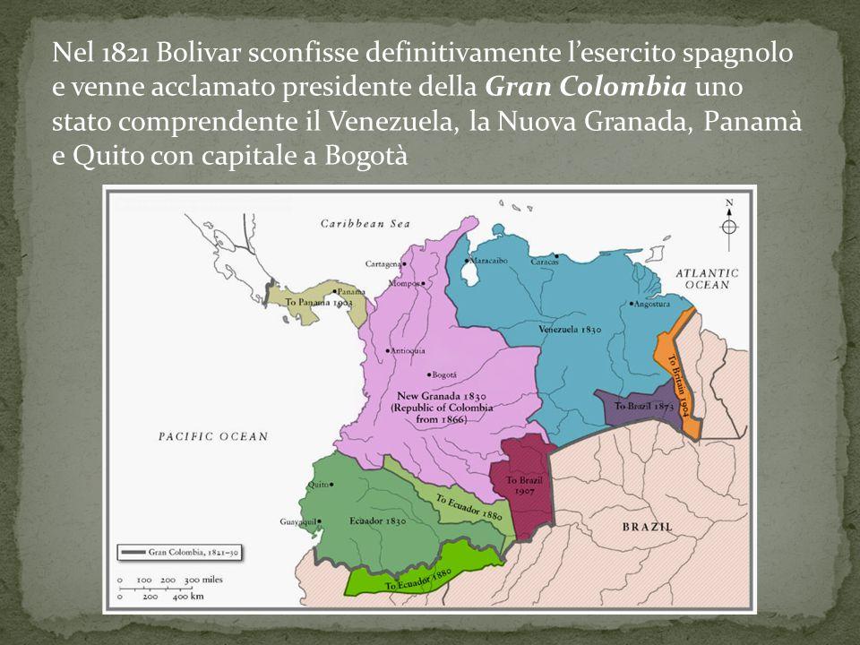 Nel 1821 Bolivar sconfisse definitivamente l'esercito spagnolo e venne acclamato presidente della Gran Colombia uno stato comprendente il Venezuela, l