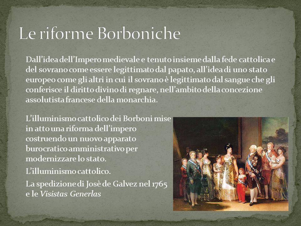 L'illuminismo cattolico dei Borboni mise in atto una riforma dell'impero costruendo un nuovo apparato burocratico amministrativo per modernizzare lo s