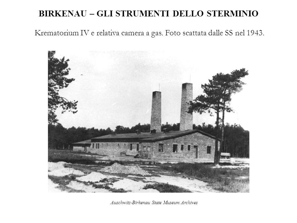BIRKENAU – GLI STRUMENTI DELLO STERMINIO Krematorium IV e relativa camera a gas. Foto scattata dalle SS nel 1943. Auschwitz-Birkenau State Museum Arch