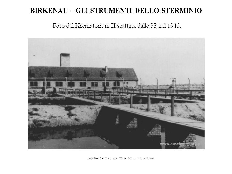BIRKENAU – GLI STRUMENTI DELLO STERMINIO Foto del Krematorium II scattata dalle SS nel 1943. Auschwitz-Birkenau State Museum Archives
