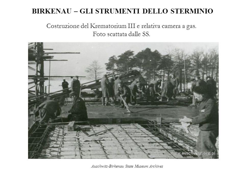 BIRKENAU – GLI STRUMENTI DELLO STERMINIO Costruzione del Krematorium III e relativa camera a gas. Foto scattata dalle SS. Auschwitz-Birkenau State Mus