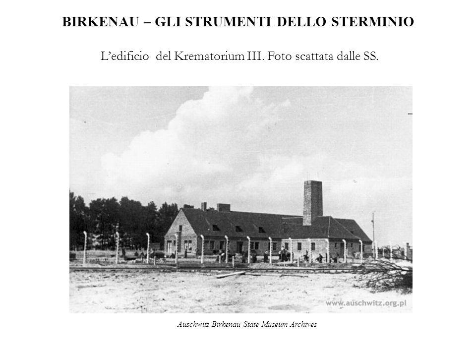 BIRKENAU – GLI STRUMENTI DELLO STERMINIO L'edificio del Krematorium III. Foto scattata dalle SS. Auschwitz-Birkenau State Museum Archives