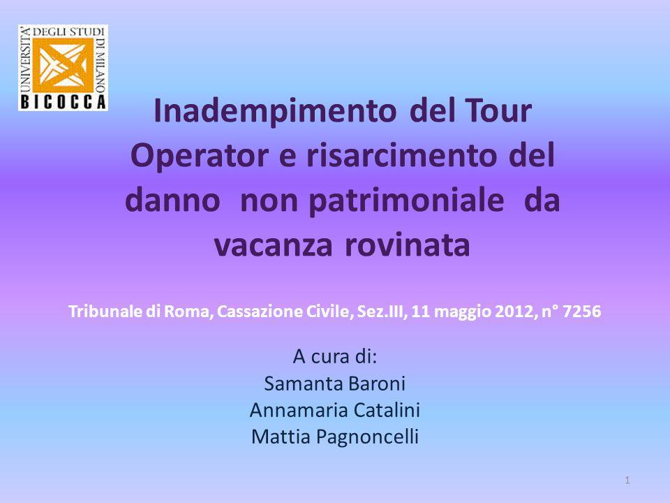 Inadempimento del Tour Operator e risarcimento del danno non patrimoniale da vacanza rovinata Tribunale di Roma, Cassazione Civile, Sez.III, 11 maggio