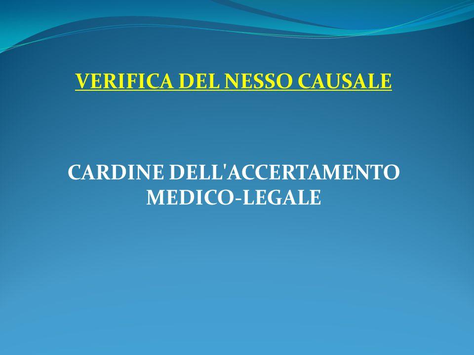 VERIFICA DEL NESSO CAUSALE CARDINE DELL'ACCERTAMENTO MEDICO-LEGALE
