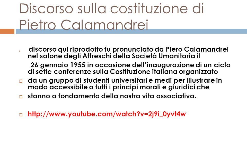 Discorso sulla costituzione di Pietro Calamandrei  discorso qui riprodotto fu pronunciato da Piero Calamandrei nel salone degli Affreschi della Socie