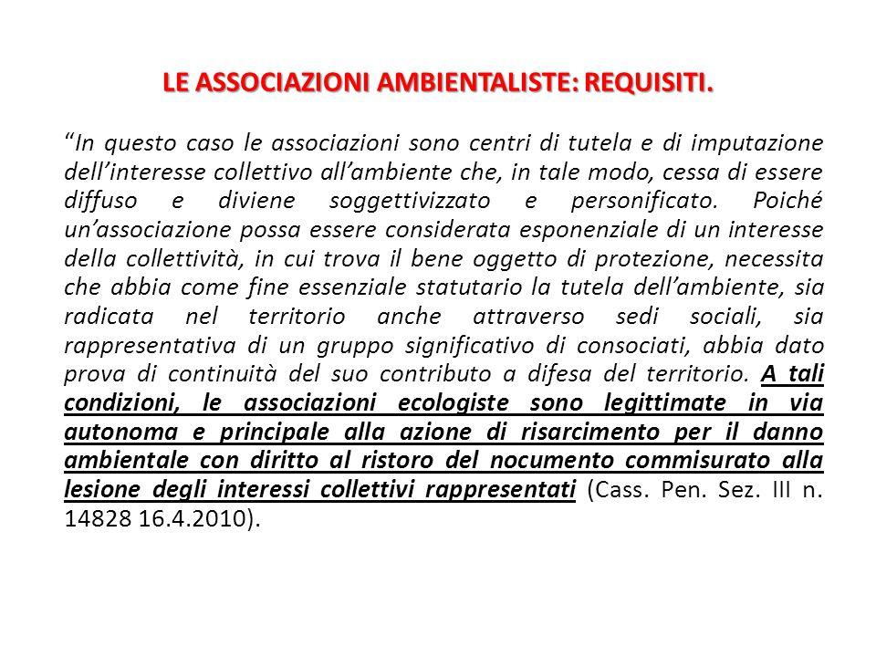 """LE ASSOCIAZIONI AMBIENTALISTE: REQUISITI. """"In questo caso le associazioni sono centri di tutela e di imputazione dell'interesse collettivo all'ambient"""
