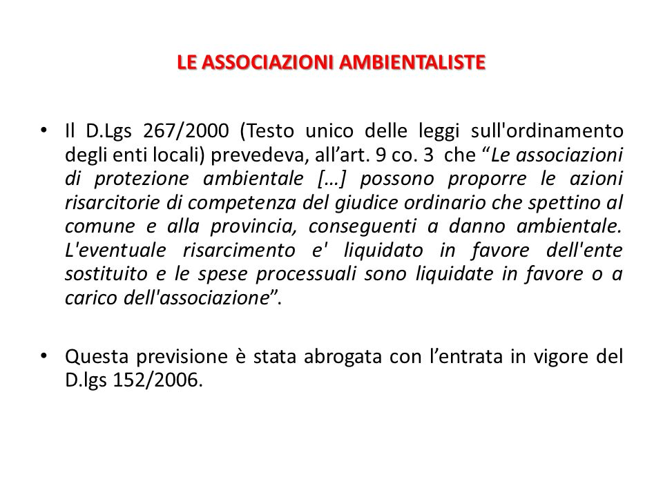 """LE ASSOCIAZIONI AMBIENTALISTE Il D.Lgs 267/2000 (Testo unico delle leggi sull'ordinamento degli enti locali) prevedeva, all'art. 9 co. 3 che """"Le assoc"""