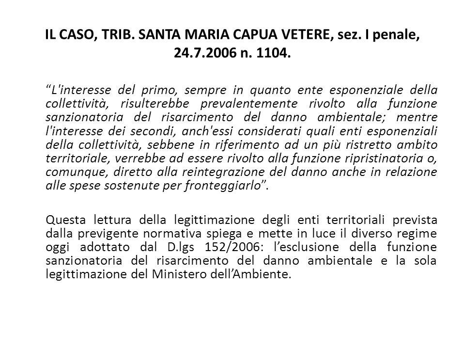 """IL CASO, TRIB. SANTA MARIA CAPUA VETERE, sez. I penale, 24.7.2006 n. 1104. """"L'interesse del primo, sempre in quanto ente esponenziale della collettivi"""