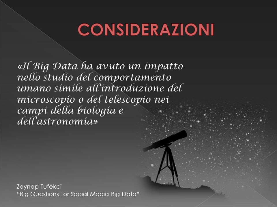 «Il Big Data ha avuto un impatto nello studio del comportamento umano simile all'introduzione del microscopio o del telescopio nei campi della biologi