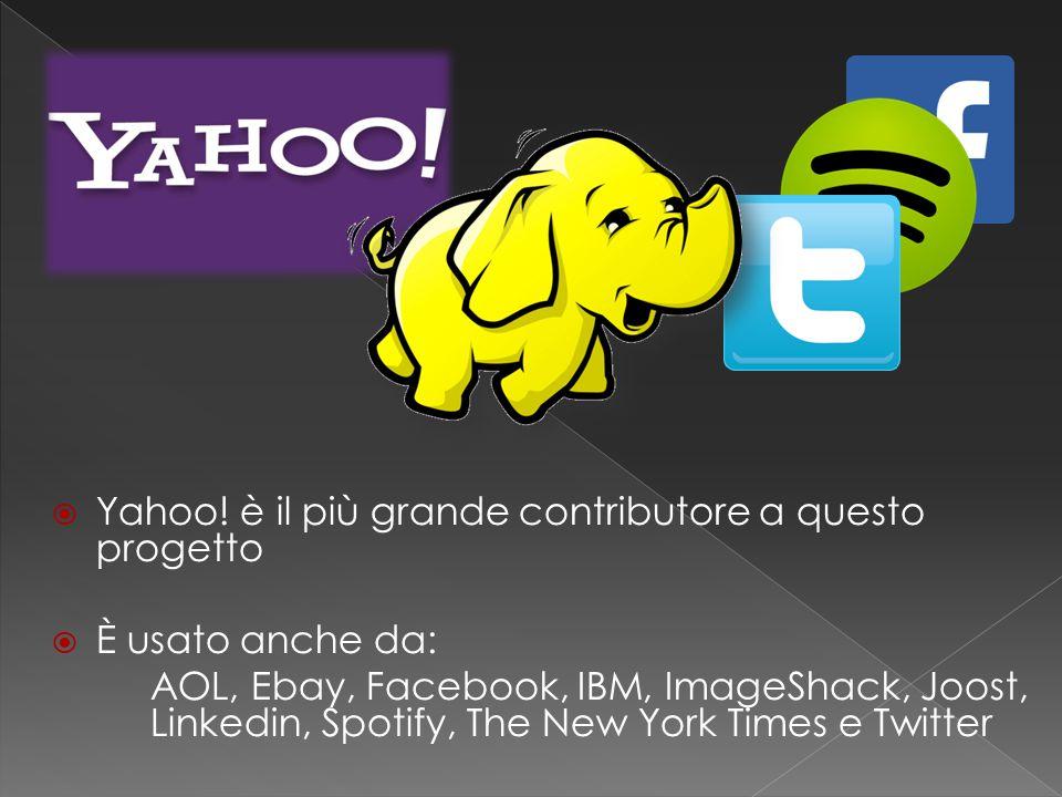  Yahoo! è il più grande contributore a questo progetto  È usato anche da: AOL, Ebay, Facebook, IBM, ImageShack, Joost, Linkedin, Spotify, The New Yo