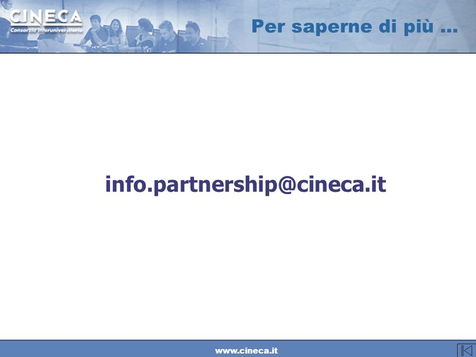 www.cineca.it Per saperne di più … info.partnership@cineca.it