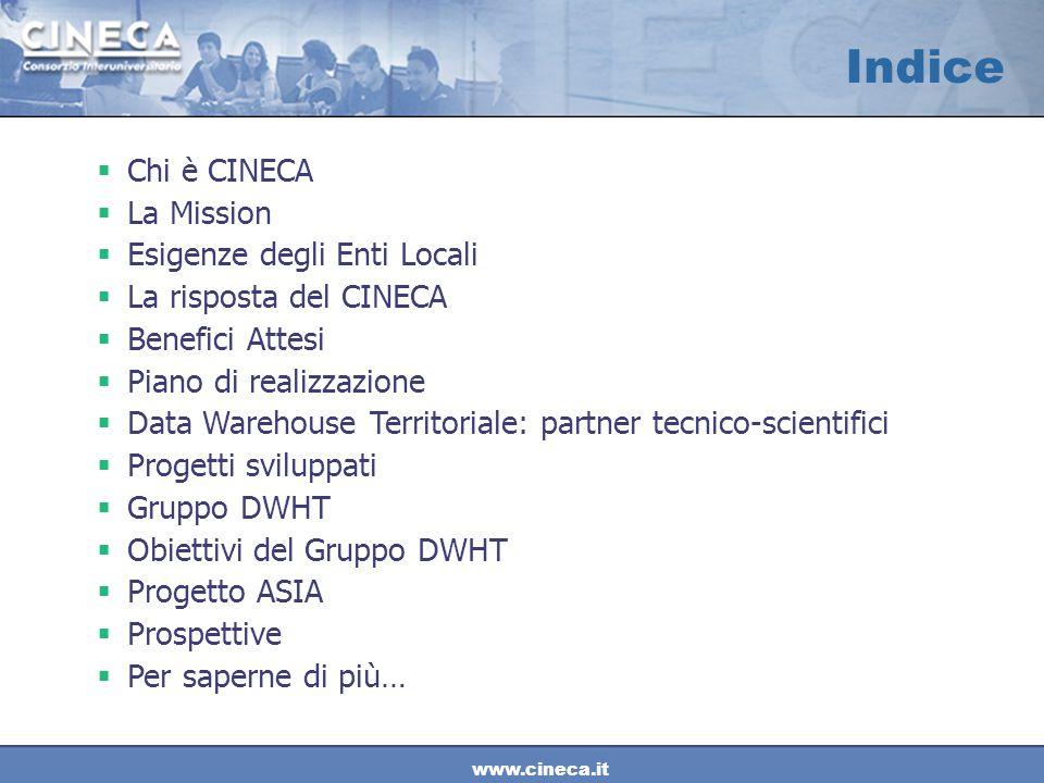 www.cineca.it Indice  Chi è CINECA  La Mission  Esigenze degli Enti Locali  La risposta del CINECA  Benefici Attesi  Piano di realizzazione  Da