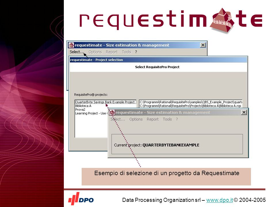 Data Processing Organization srl – www.dpo.it © 2004-2005www.dpo.it Esempio di selezione di un progetto da Requestimate