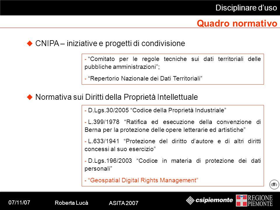 """07/11/07 Roberta Lucà ASITA 2007 Disciplinare d'uso 11 Quadro normativo  CNIPA – iniziative e progetti di condivisione - """"Comitato per le regole tecn"""