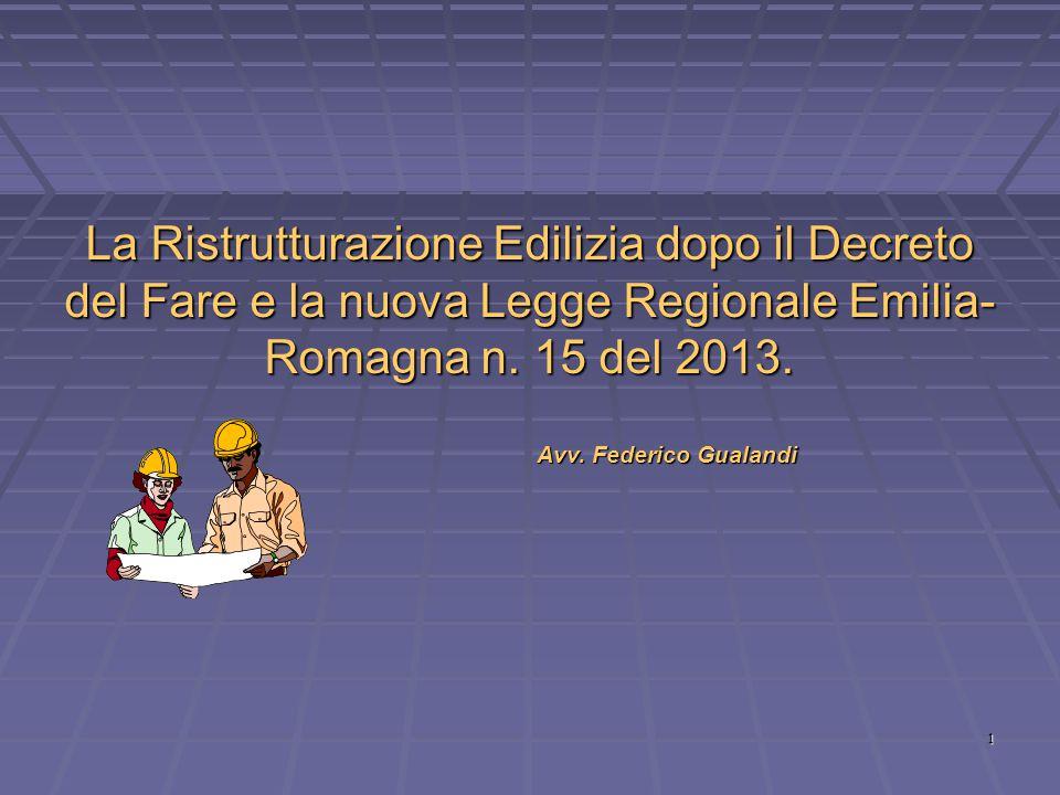 1 La Ristrutturazione Edilizia dopo il Decreto del Fare e la nuova Legge Regionale Emilia- Romagna n.
