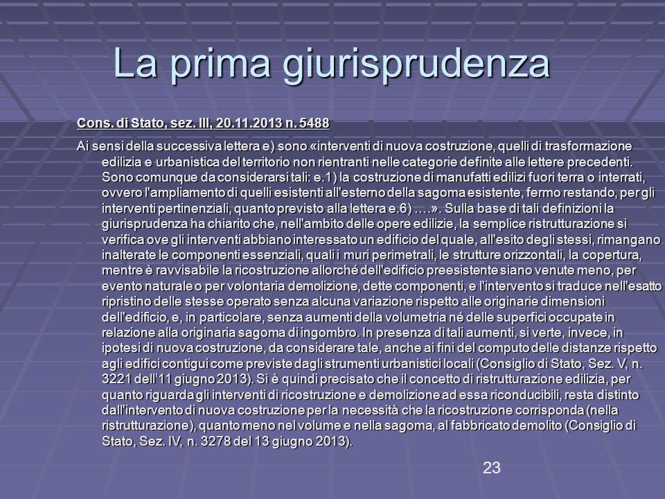 La prima giurisprudenza Cons.di Stato, sez. III, 20.11.2013 n.