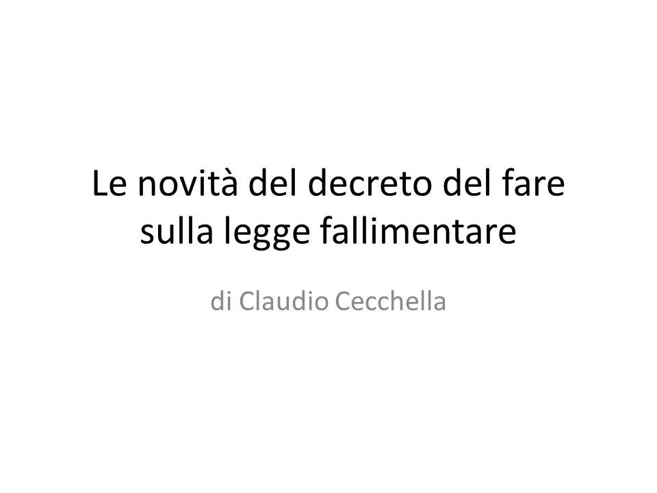 Le novità del decreto del fare sulla legge fallimentare di Claudio Cecchella