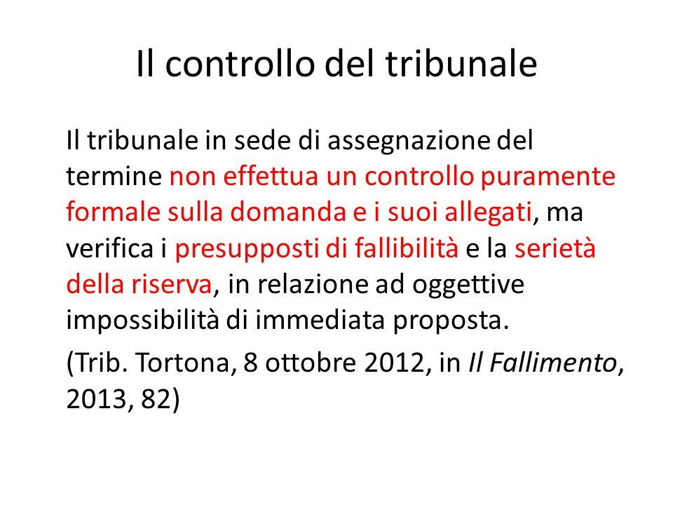 Il controllo del tribunale Il tribunale in sede di assegnazione del termine non effettua un controllo puramente formale sulla domanda e i suoi allegat