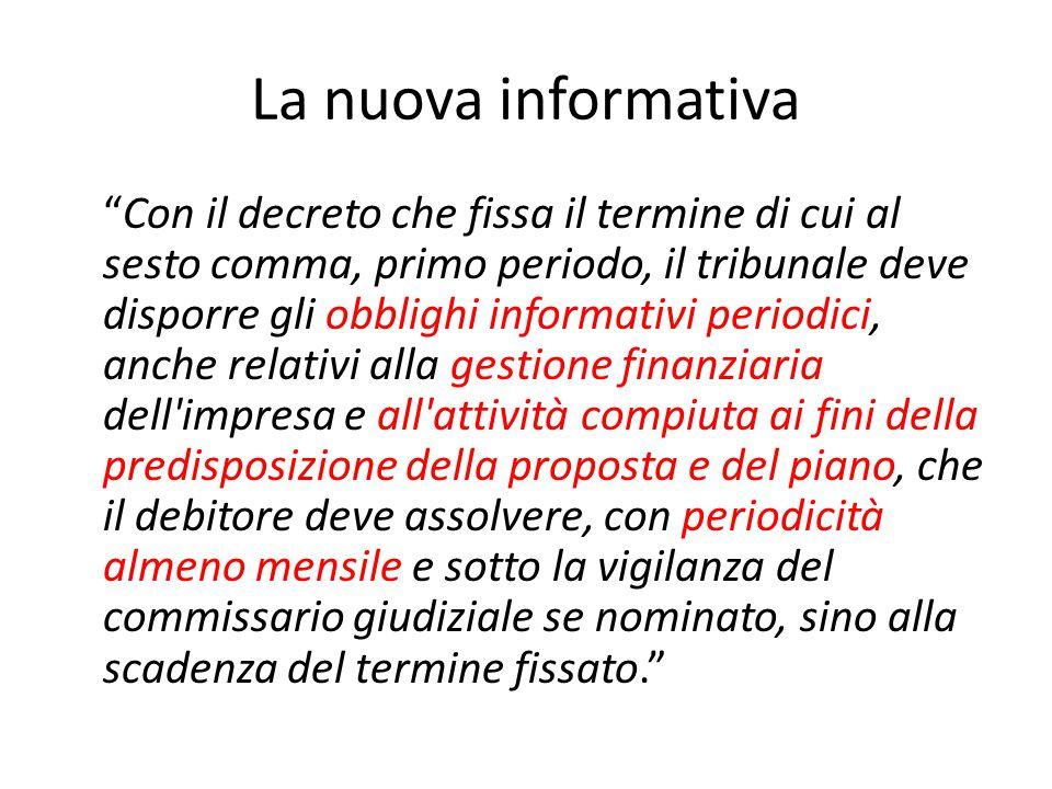 """La nuova informativa """"Con il decreto che fissa il termine di cui al sesto comma, primo periodo, il tribunale deve disporre gli obblighi informativi pe"""