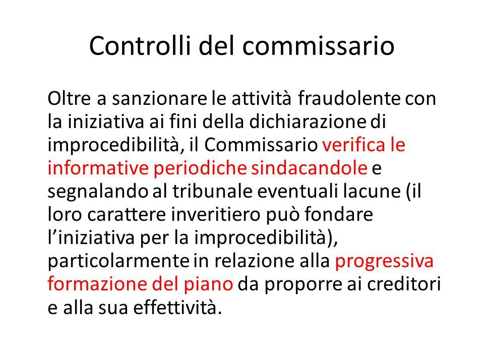 Controlli del commissario Oltre a sanzionare le attività fraudolente con la iniziativa ai fini della dichiarazione di improcedibilità, il Commissario