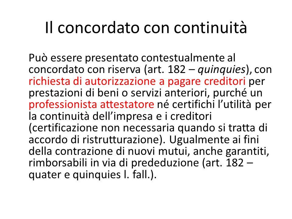 Il concordato con continuità Può essere presentato contestualmente al concordato con riserva (art. 182 – quinquies), con richiesta di autorizzazione a