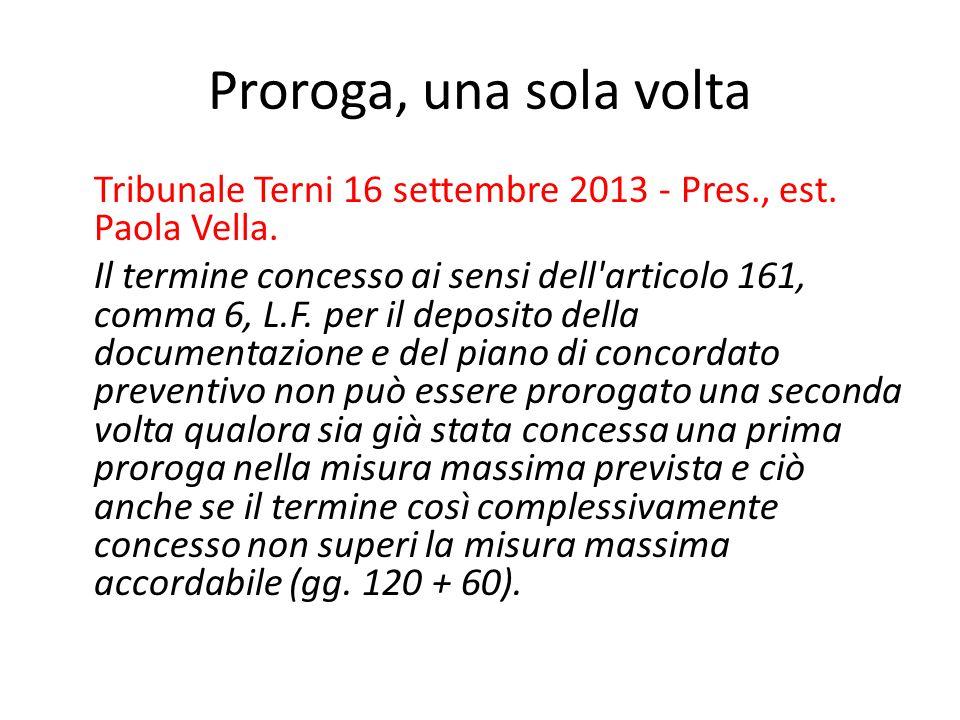 Proroga, una sola volta Tribunale Terni 16 settembre 2013 - Pres., est. Paola Vella. Il termine concesso ai sensi dell'articolo 161, comma 6, L.F. per