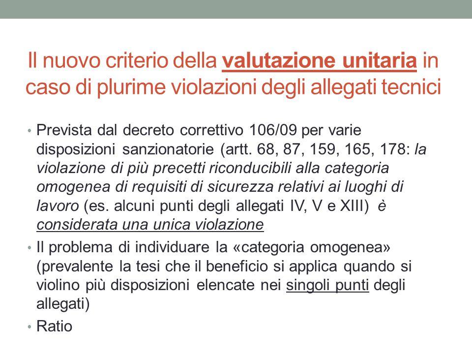 Il nuovo criterio della valutazione unitaria in caso di plurime violazioni degli allegati tecnici Prevista dal decreto correttivo 106/09 per varie dis
