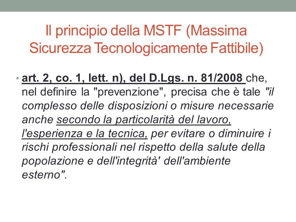 Il principio della MSTF (Massima Sicurezza Tecnologicamente Fattibile) art. 2, co. 1, lett. n), del D.Lgs. n. 81/2008 che, nel definire la