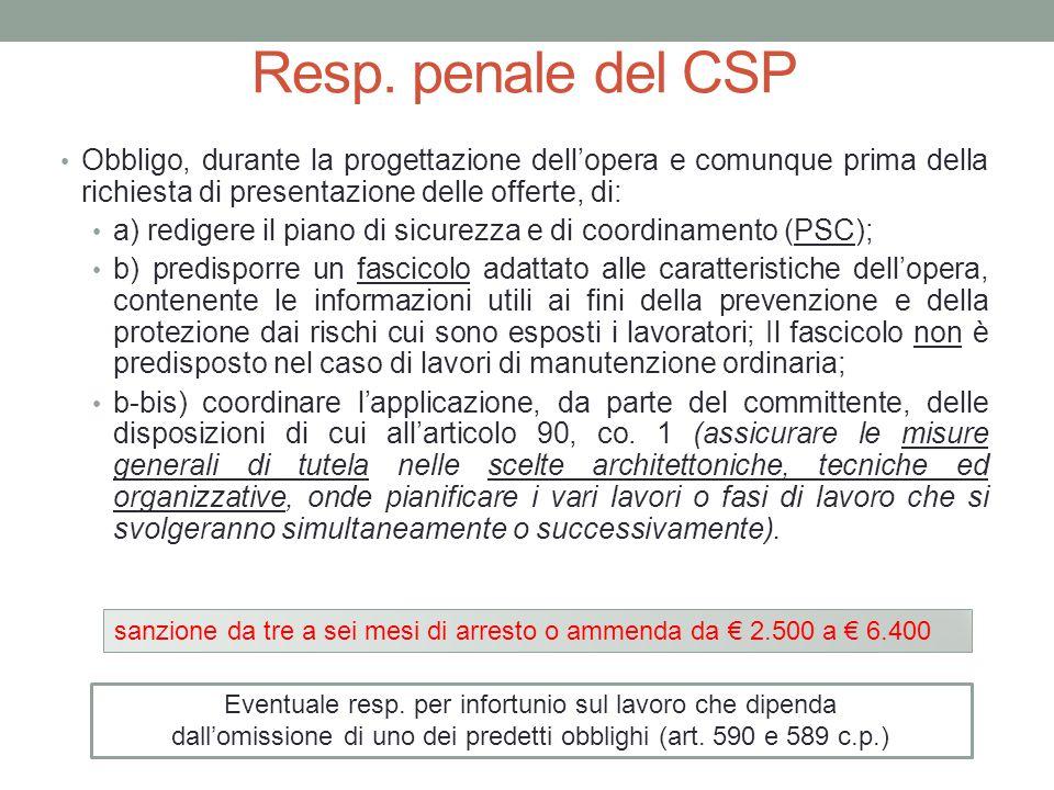 Resp. penale del CSP Obbligo, durante la progettazione dell'opera e comunque prima della richiesta di presentazione delle offerte, di: a) redigere il