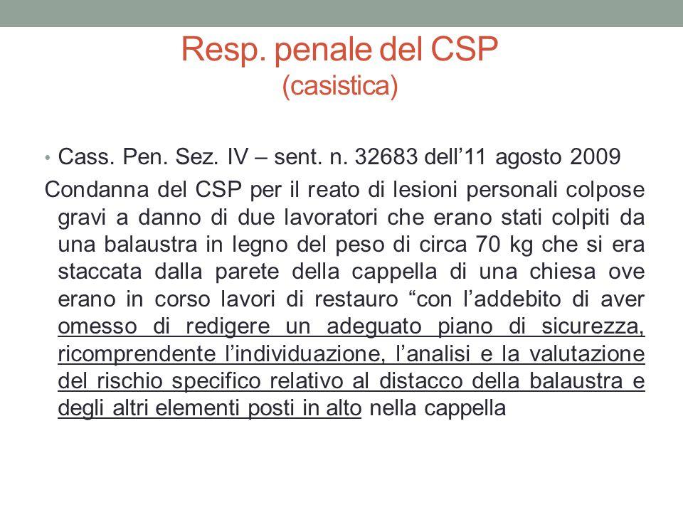 Resp. penale del CSP (casistica) Cass. Pen. Sez. IV – sent. n. 32683 dell'11 agosto 2009 Condanna del CSP per il reato di lesioni personali colpose gr
