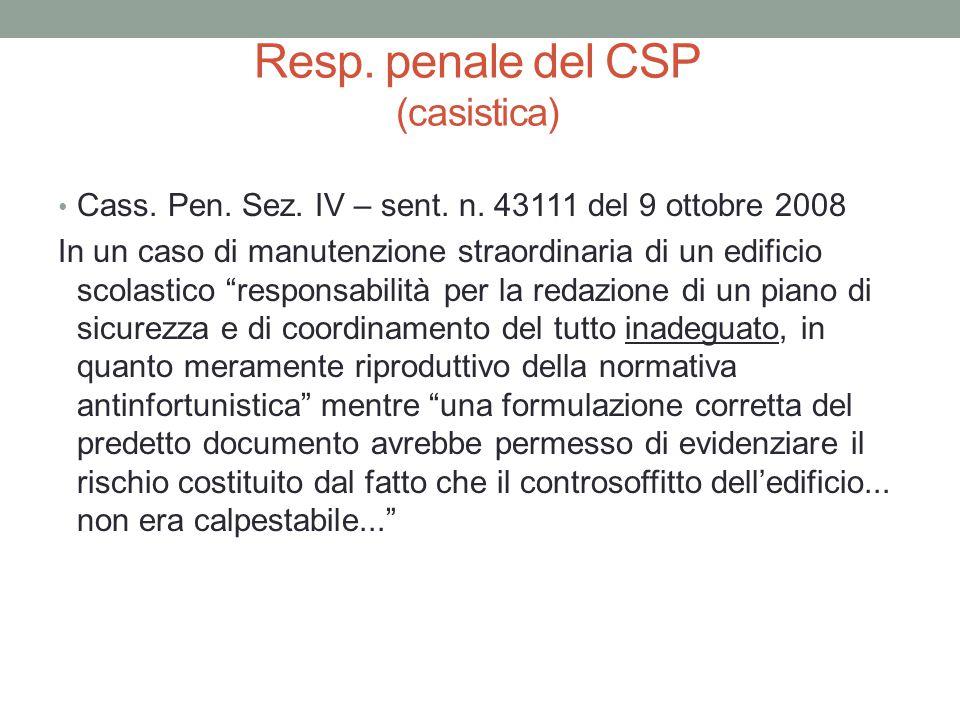 Resp. penale del CSP (casistica) Cass. Pen. Sez. IV – sent. n. 43111 del 9 ottobre 2008 In un caso di manutenzione straordinaria di un edificio scolas